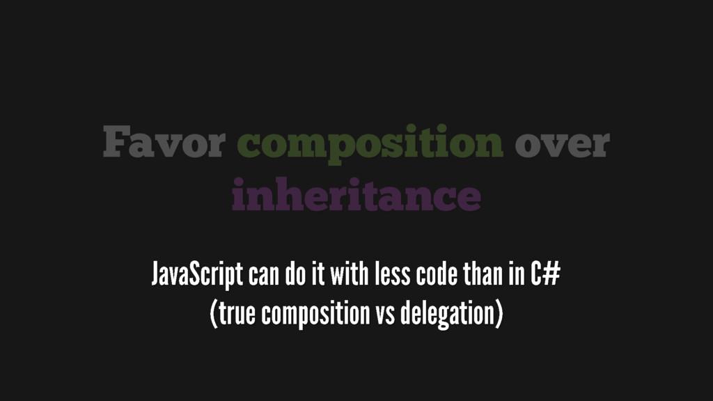 Favor composition over inheritance