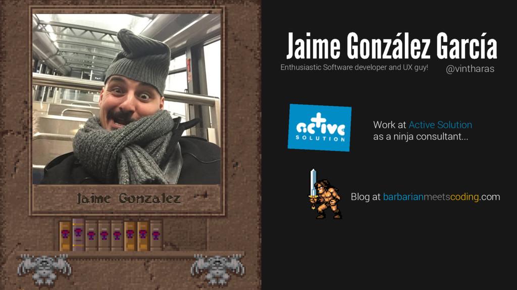 Jaime Gonzalez Enthusiastic Software developer ...
