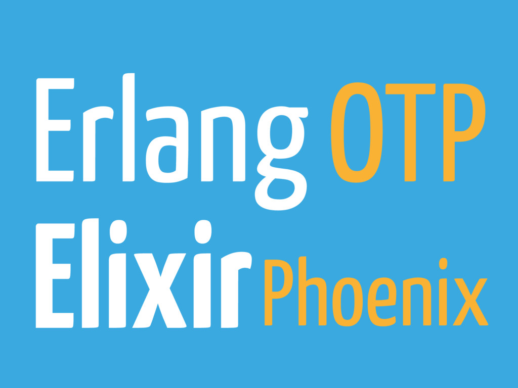 Erlang Elixir OTP Phoenix