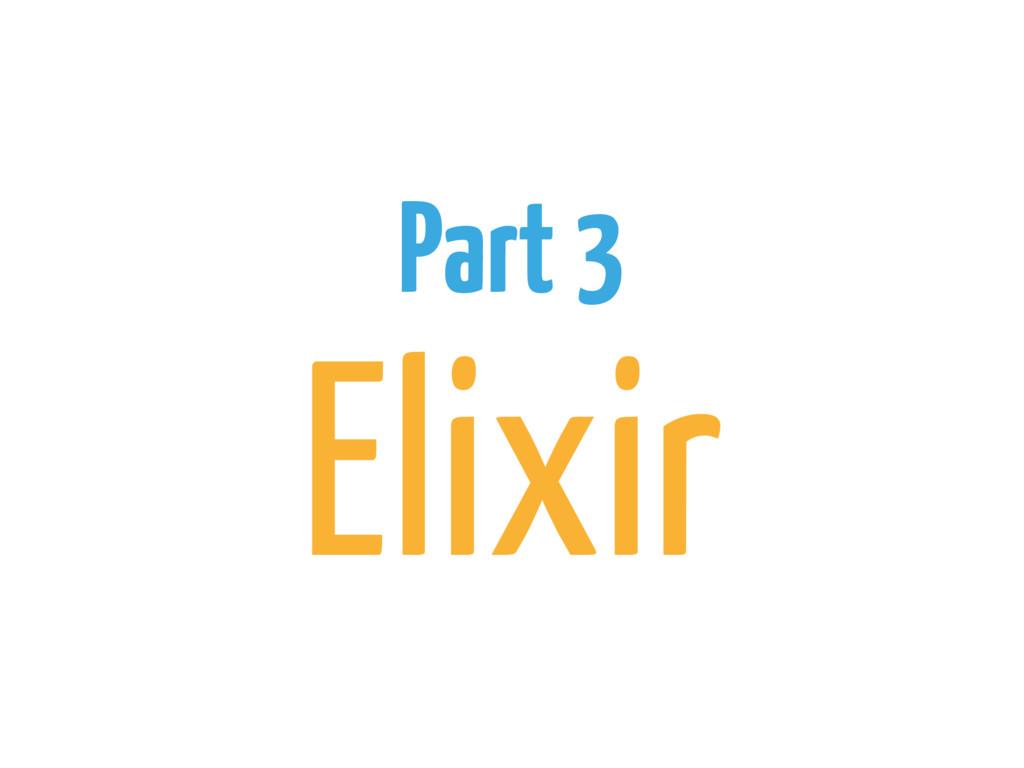 Part 3 Elixir