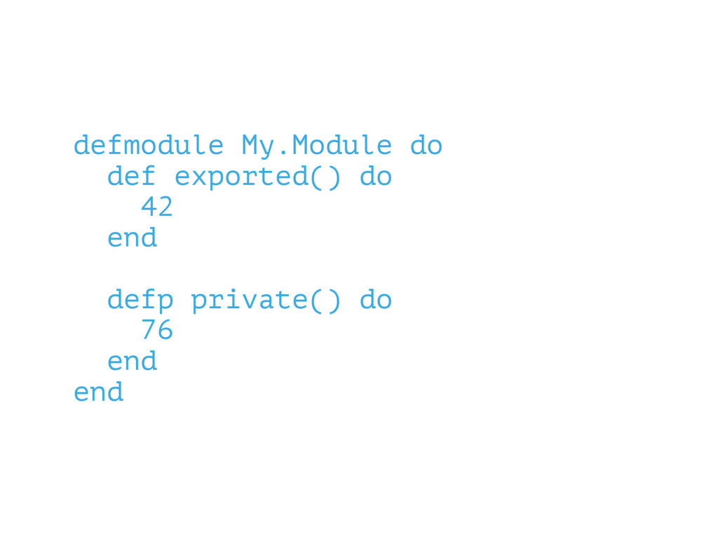 defmodule My.Module do def exported() do 42 end...