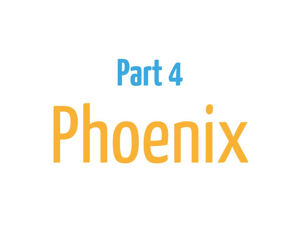 Part 4 Phoenix