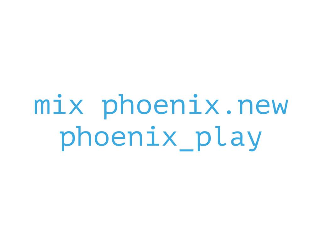 mix phoenix.new phoenix_play