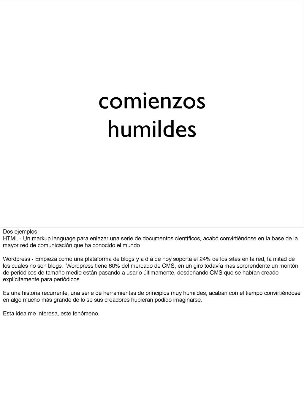 comienzos humildes Dos ejemplos: HTML - Un mark...