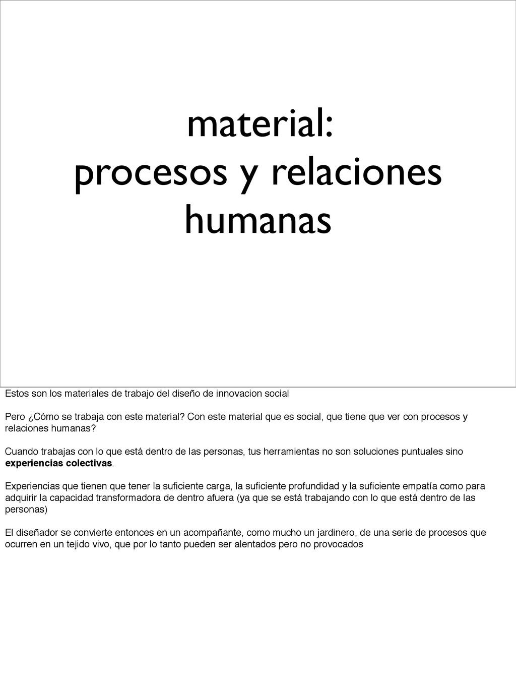 material: procesos y relaciones humanas Estos s...