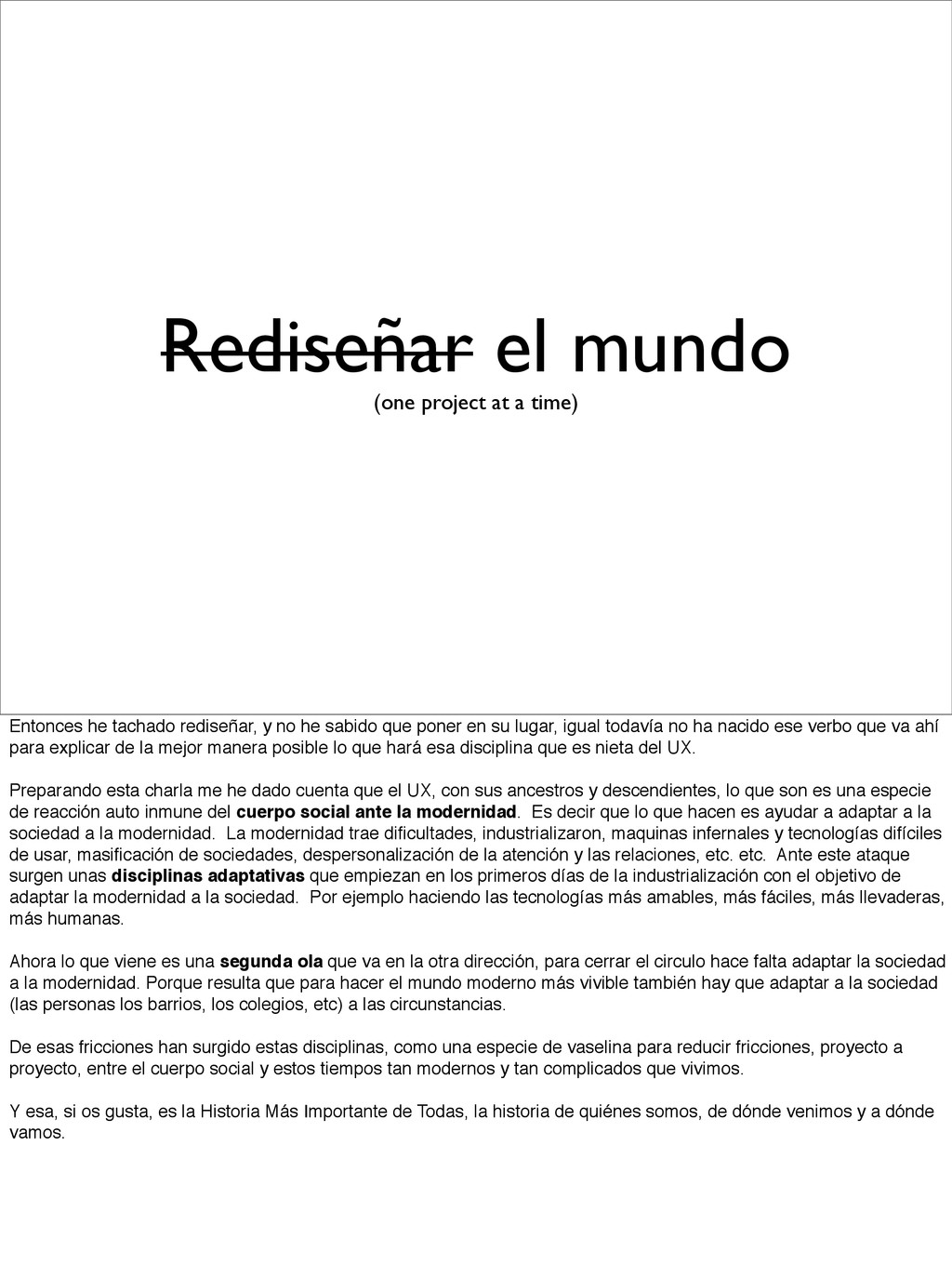 Rediseñar el mundo (one project at a time) Ento...
