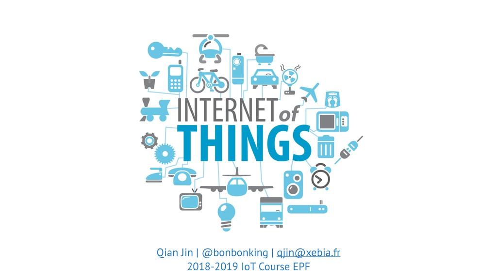 Qian Jin | @bonbonking | qjin@xebia.fr 2018-201...