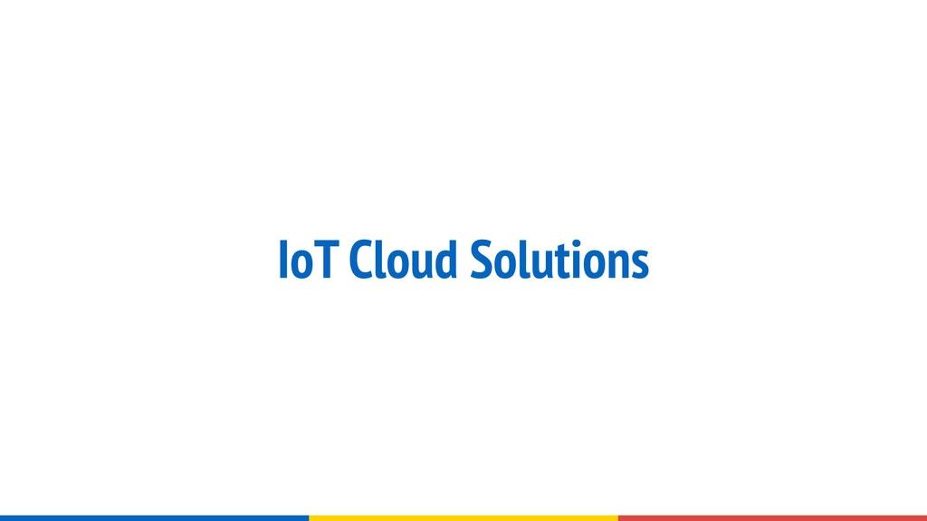 IoT Cloud Solutions