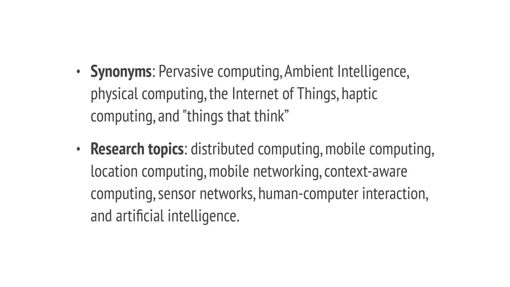 • Synonyms: Pervasive computing, Ambient Intell...