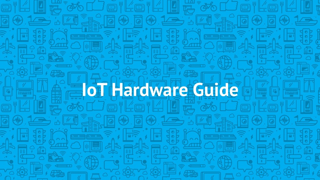 IoT Hardware Guide