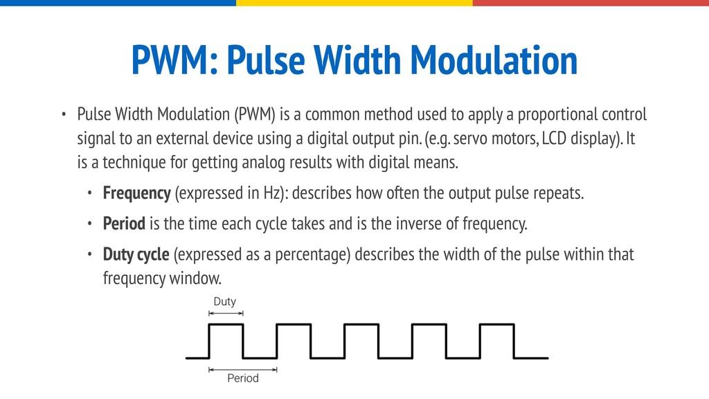 PWM: Pulse Width Modulation • Pulse Width Modul...