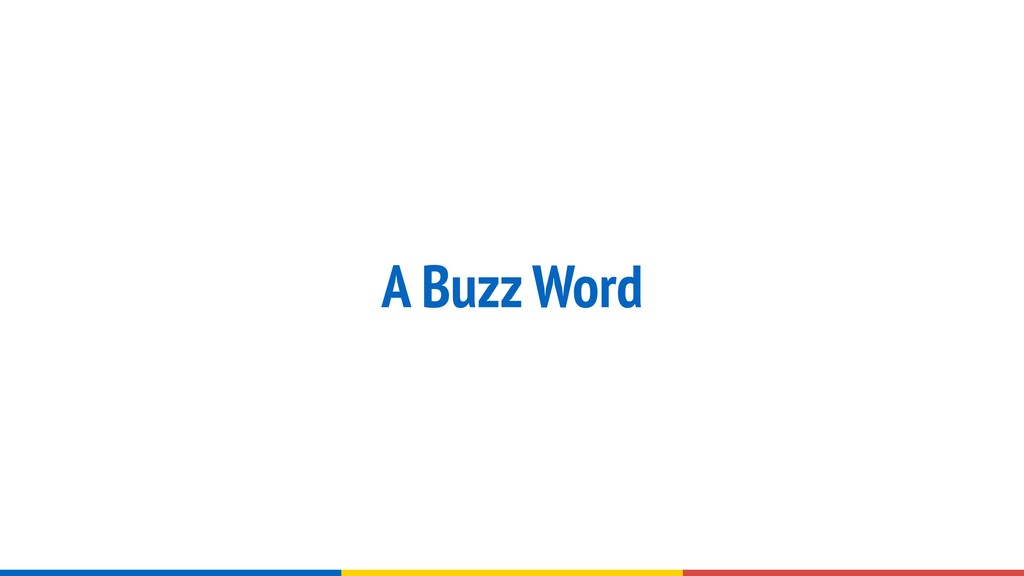 A Buzz Word