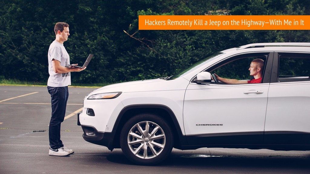 Hackers Remotely Kill a Jeep on the Highway—Wit...