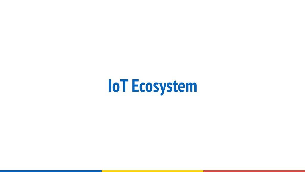 IoT Ecosystem