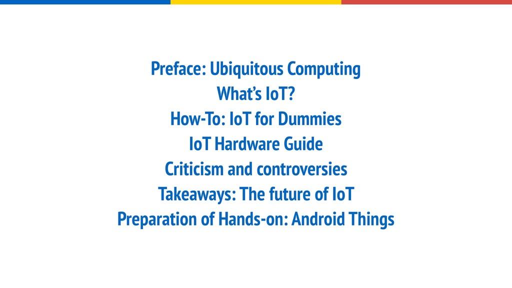 Preface: Ubiquitous Computing What's IoT? How-T...