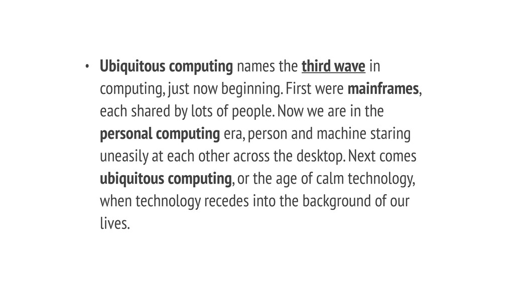 • Ubiquitous computing names the third wave in ...