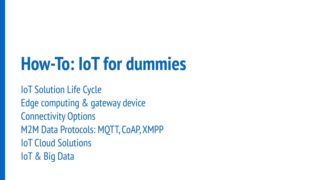 How-To: IoT for dummies IoT Solution Life Cycle...
