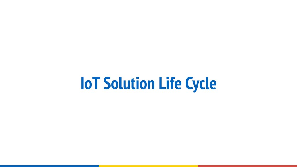 IoT Solution Life Cycle