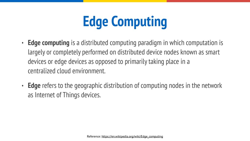 Edge Computing • Edge computing is a distribute...