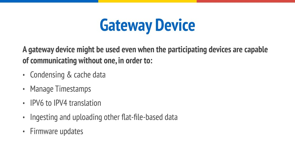 Gateway Device A gateway device might be used e...