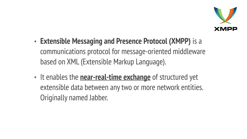 • Extensible Messaging and Presence Protocol (X...