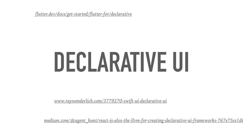 DECLARATIVE UI flutter.dev/docs/get-started/flu...