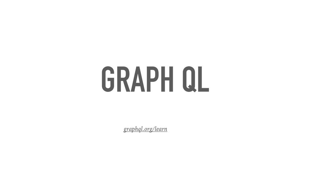 GRAPH QL graphql.org/learn