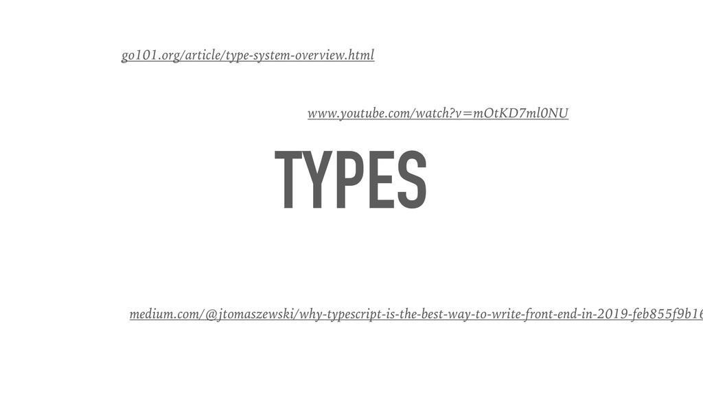 TYPES medium.com/@jtomaszewski/why-typescript-i...
