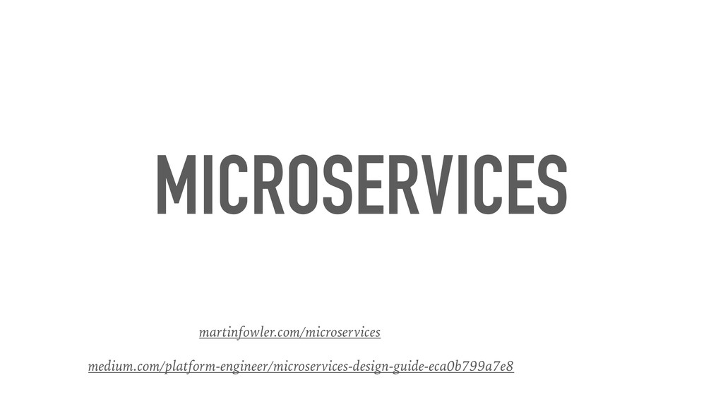 MICROSERVICES martinfowler.com/microservices me...
