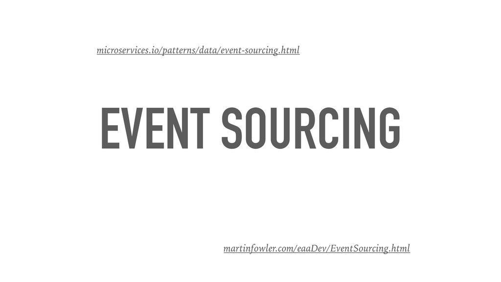 EVENT SOURCING microservices.io/patterns/data/e...