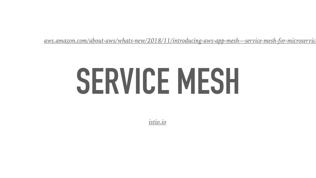 SERVICE MESH istio.io aws.amazon.com/about-aws/...