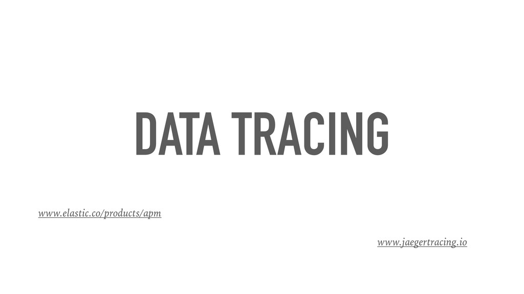 DATA TRACING www.jaegertracing.io www.elastic.c...
