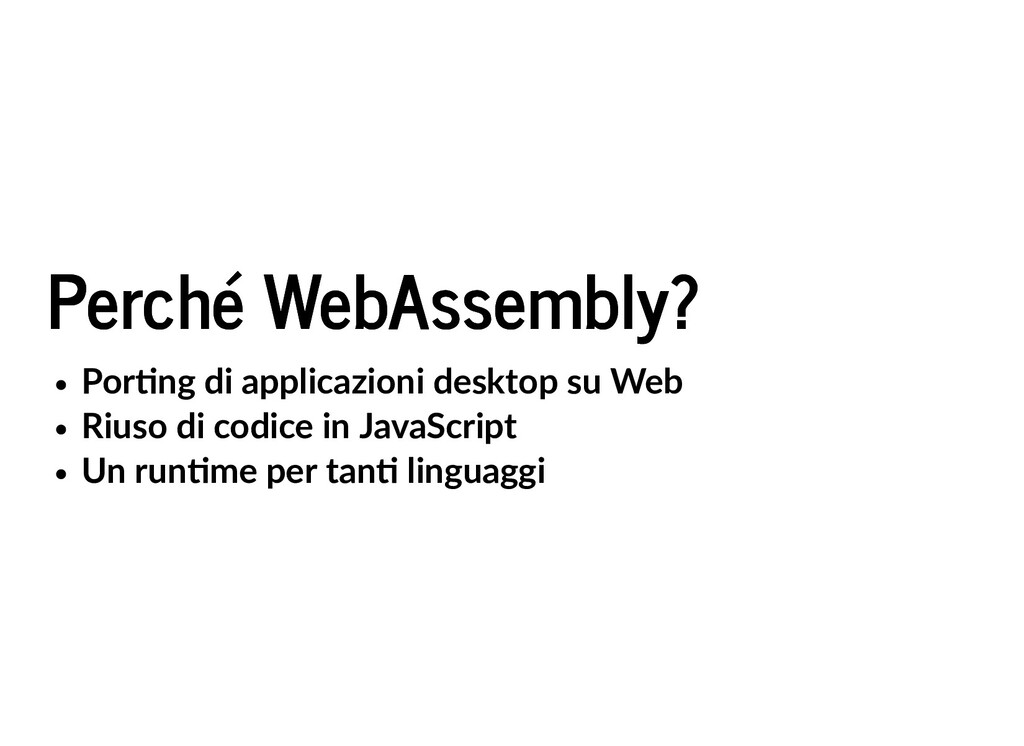 Perché WebAssembly? Perché WebAssembly? Por ng ...
