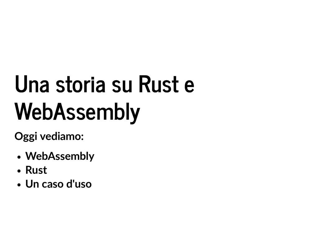Una storia su Rust e Una storia su Rust e WebAs...