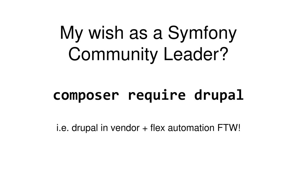 My wish as a Symfony Community Leader? composer...