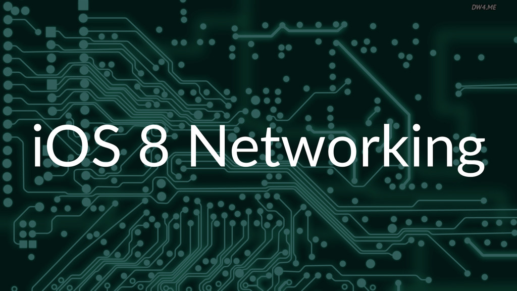iOS$8$Networking