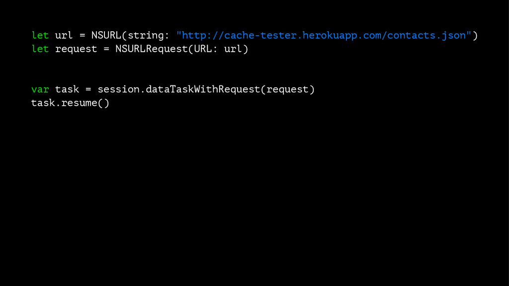 """let url = NSURL(string: """"http://cache-tester.he..."""