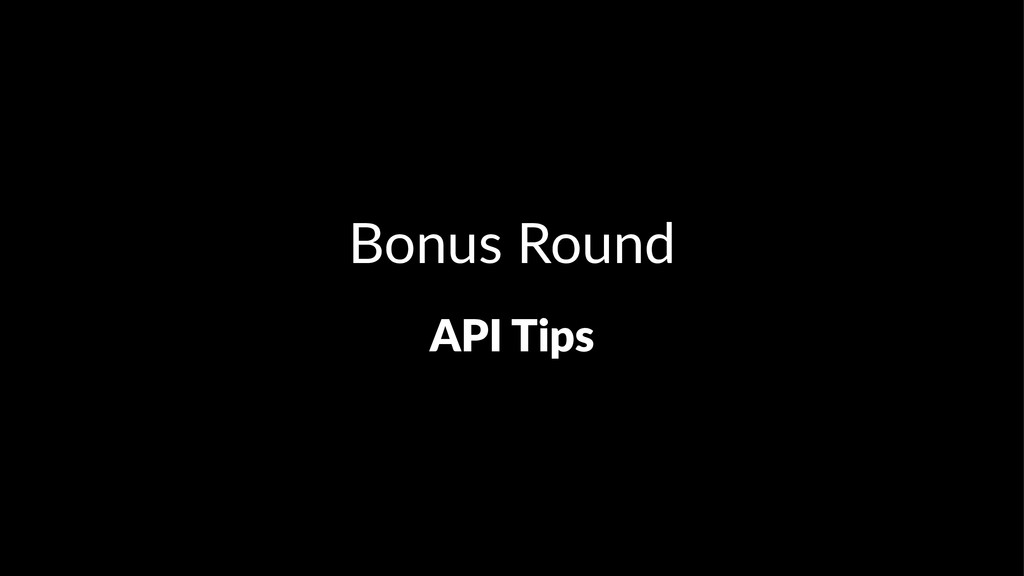 Bonus&Round API$Tips