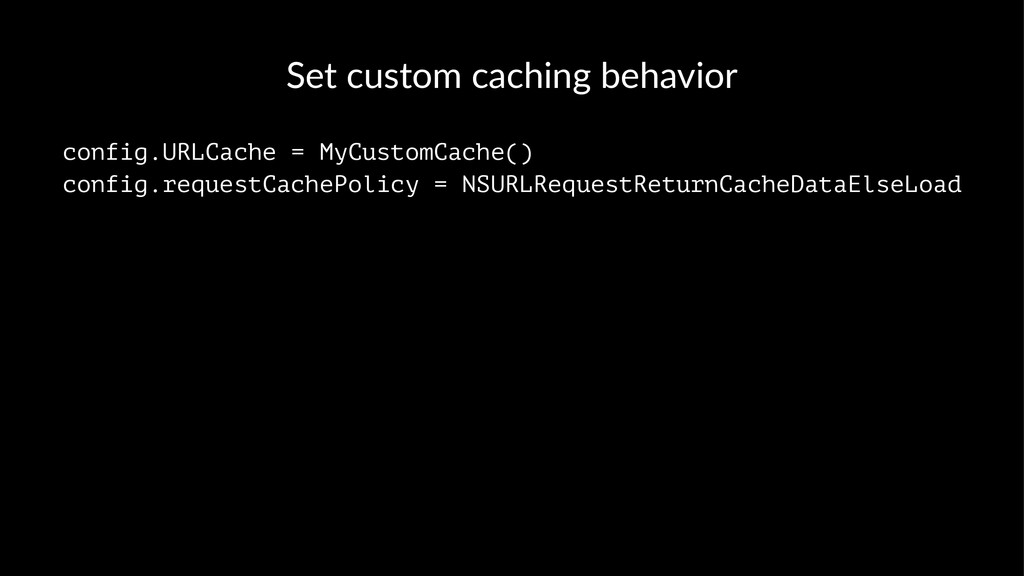 Set$custom$caching$behavior config.URLCache = M...