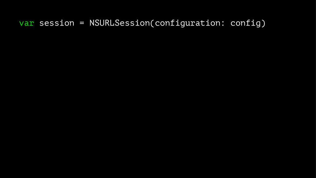 var session = NSURLSession(configuration: confi...