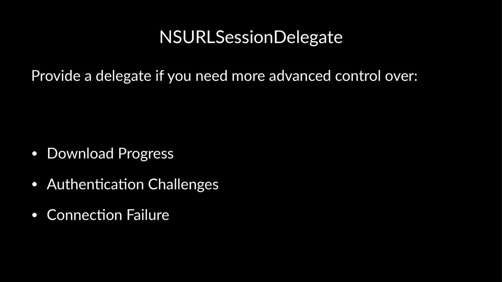 NSURLSessionDelegate Provide(a(delegate(if(you(...