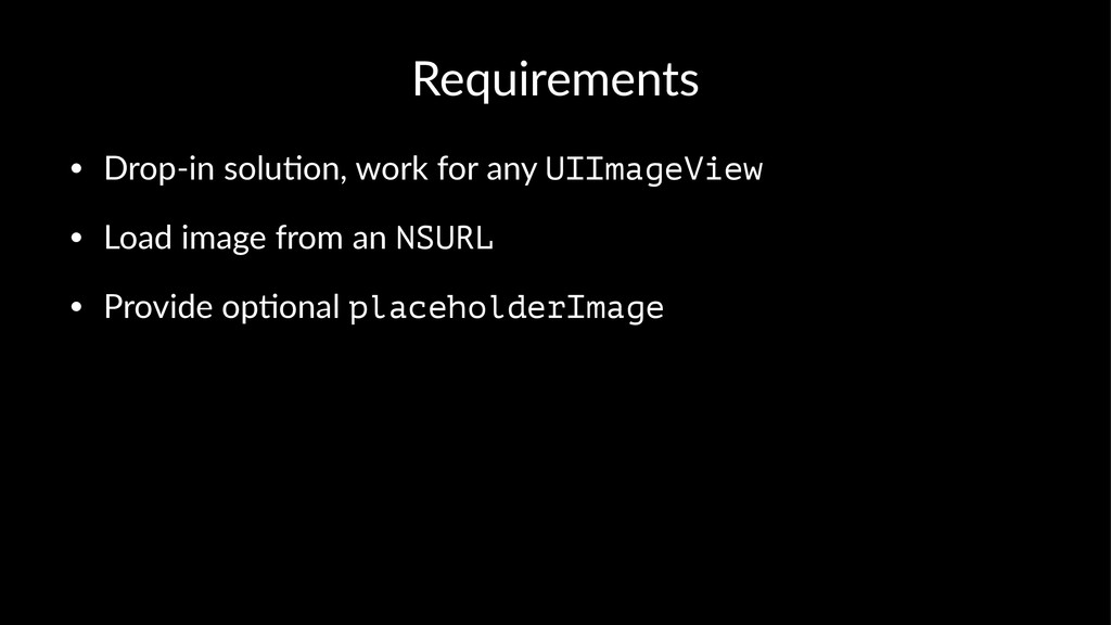 Requirements • Drop&in)solu-on,)work)for)any)UI...