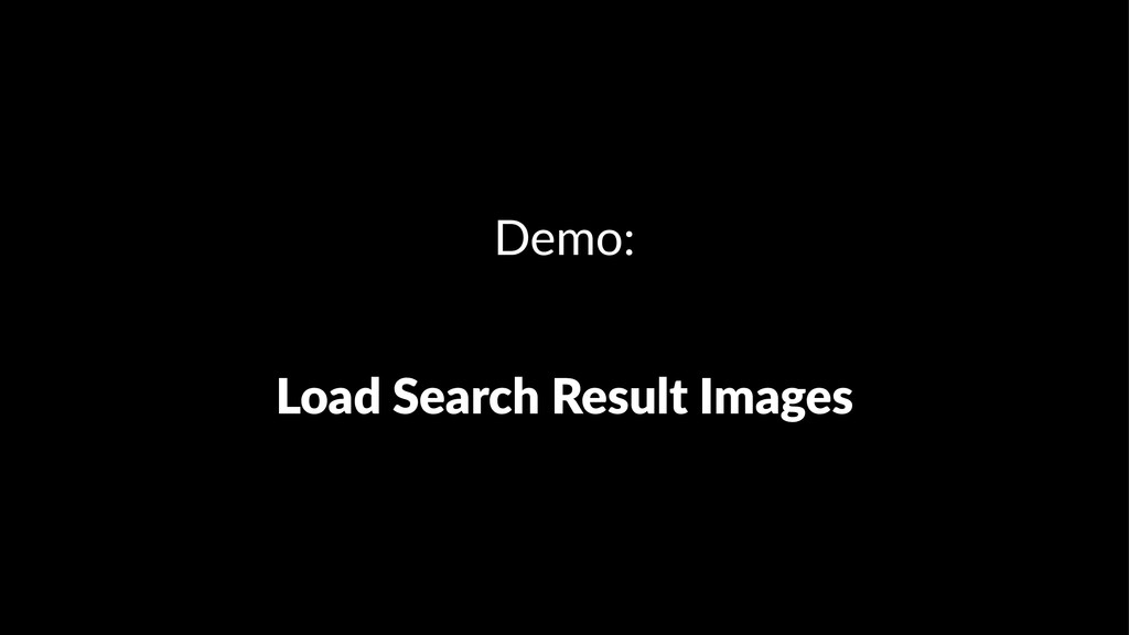 Demo: Load%Search%Result%Images