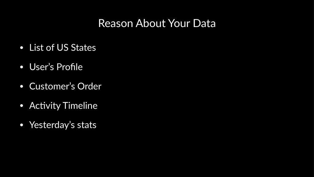 Reason'About'Your'Data • List&of&US&States • Us...