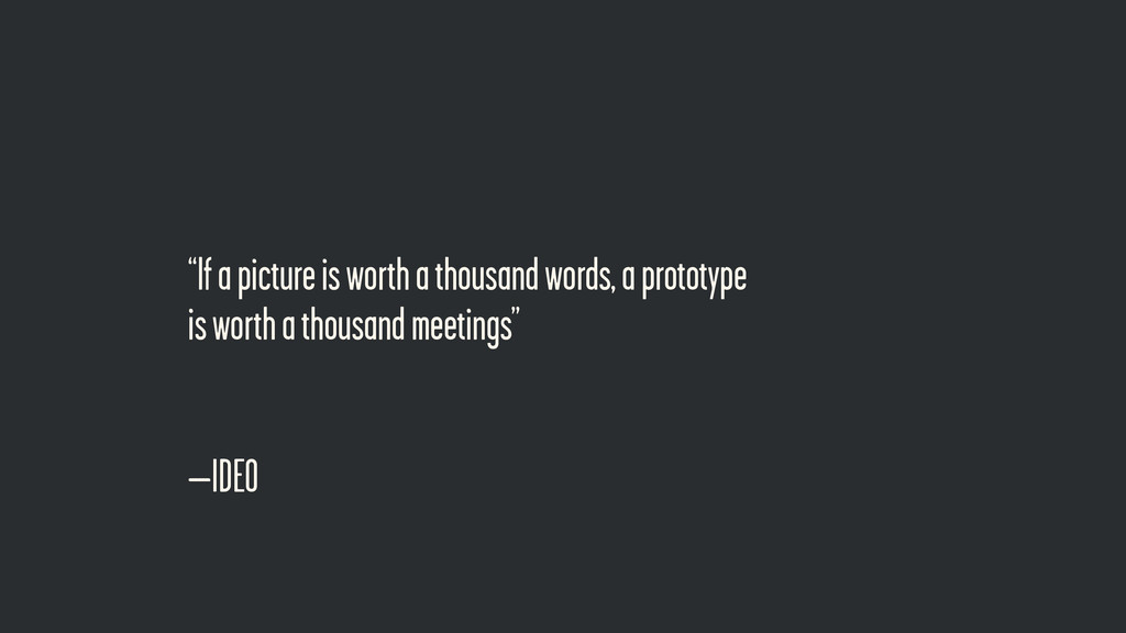 """–IDEO """"If a picture is worth a thousand words, ..."""