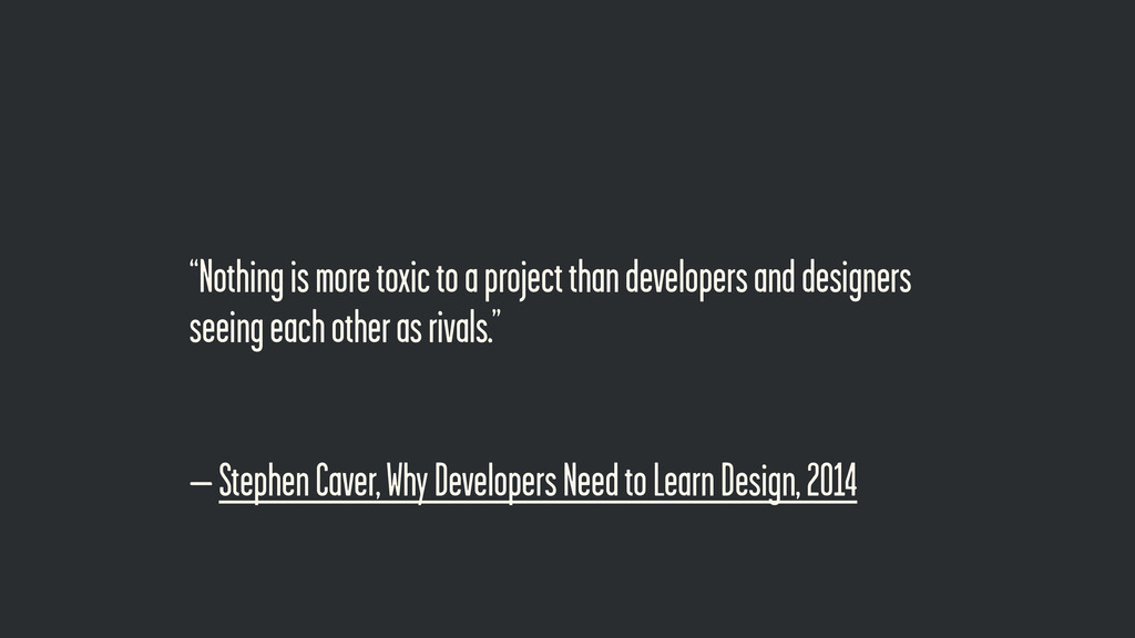 – Stephen Caver, Why Developers Need to Learn D...