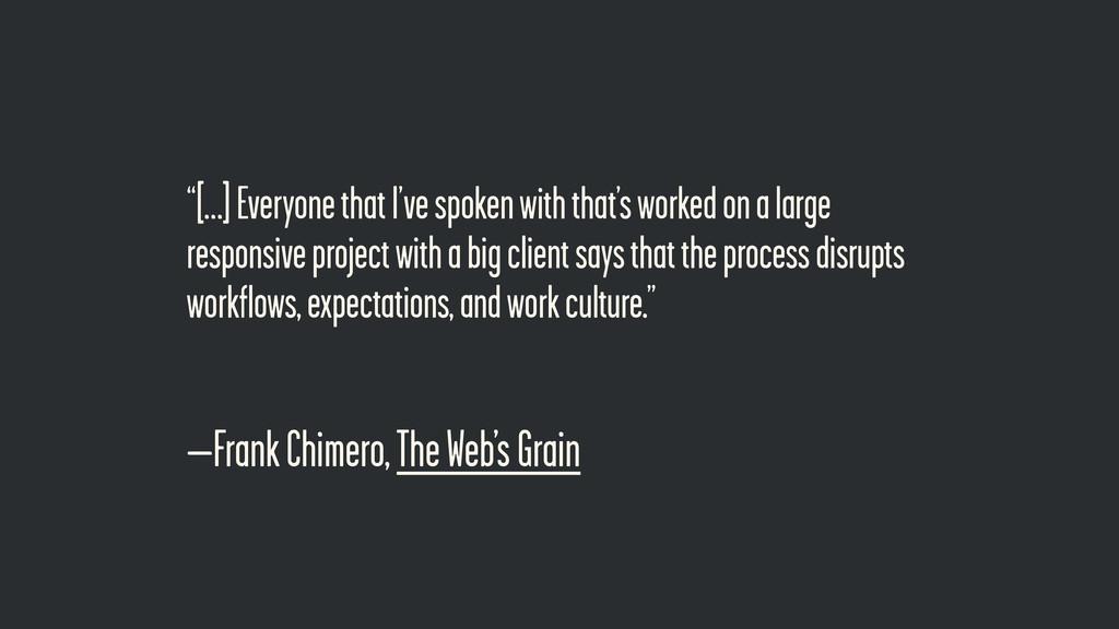 """–Frank Chimero, The Web's Grain """"[…] Everyone t..."""