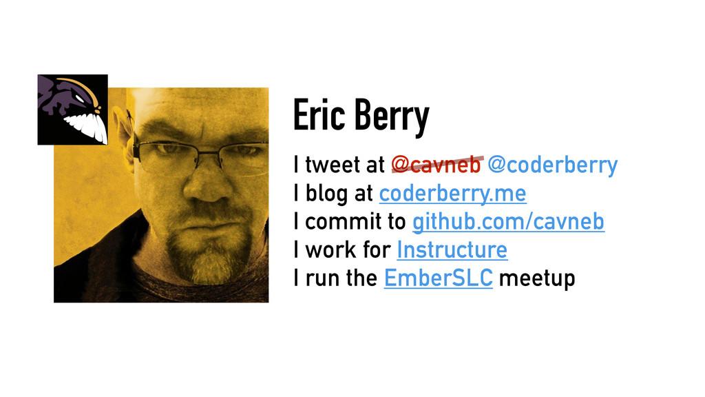 I tweet at @cavneb @coderberry I blog at coderb...