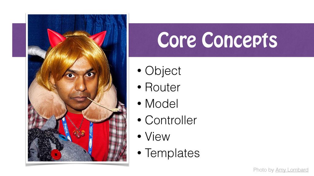 Core Concepts • Object • Router • Model • Contr...
