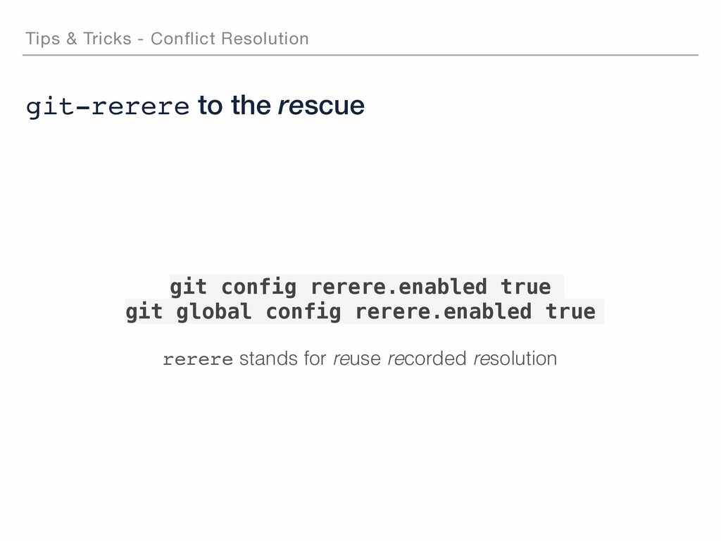 git-rerere to the rescue git config rerere.enab...